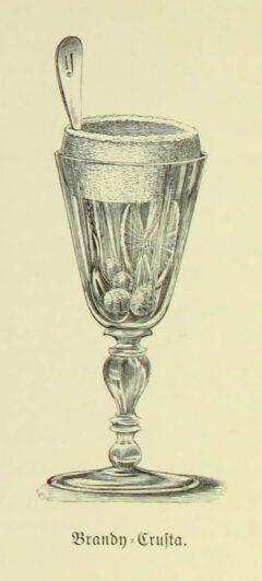 Brandy Crusta. Anonymus - Bowlen und Pünsche, 1890, Seite 104.