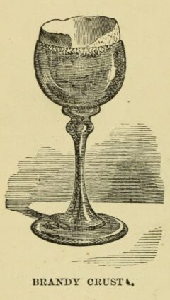 Brandy Crusta. Jerry Thomas, 1862: The Bartender's Guide, Seite 52.