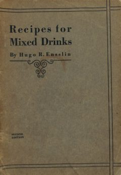 Hugo Ensslin - Recipes For Mixed Drinks, 1917.