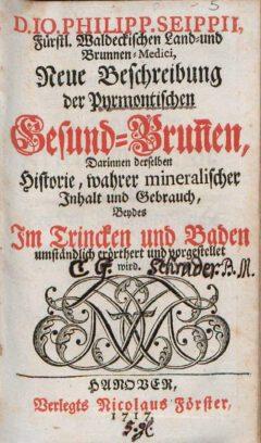 Johann Philipp Seip: Neue Beschreibung der Pyrmontischen Gesund-Brunnen, 1717.