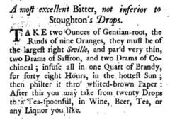 Bitter, not inferior to Stoughton's Drops. Mary Kettilby: A collection of above three hundred receipts in cookery, physick and surgery, 1734, Seite 180.