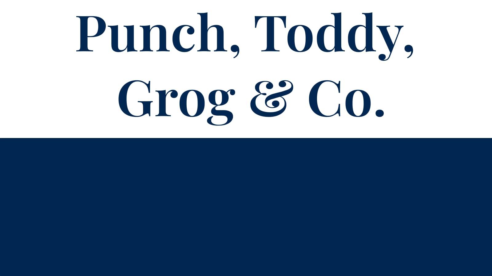 Punch, Toddy, Grog & Co. - Einleitung